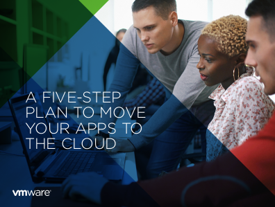 VMWare A Five-Step Plan to Move Your Apps to the Cloud