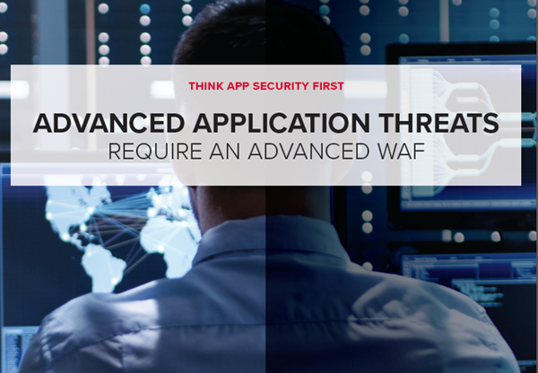 F5 Advanced Application Threats Require an Advanced WAF