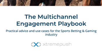 The Multichannel Engagement Playbook: Sports Betting & Gaming Industry