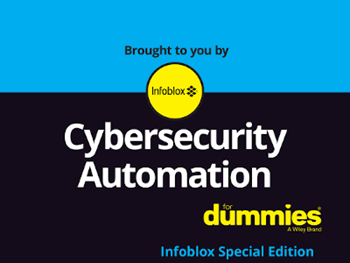 Infoblox Cybersecurity Automation for Dummies