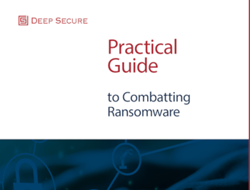 Deepsecure Practical Guide to Combatting Ransomware