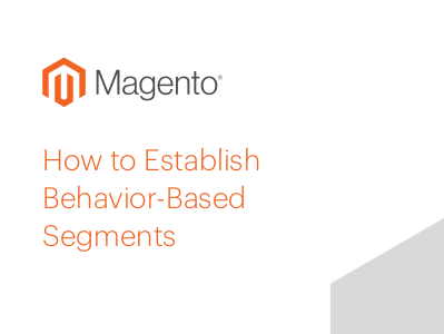 Magento How to Establish Behaviour-Based Segments