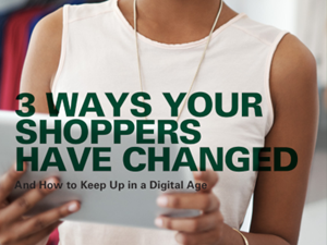 Oracle 3 Ways Your Shoppers Have Changed