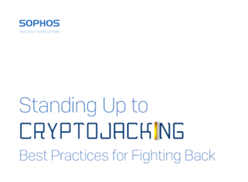 Sophos Standing Up To Cryptojacking: Best Practices for Fighting Back