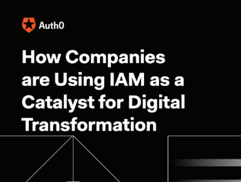 auth0-How Companies are Using IAM as a Catalyst for Digital Transformation