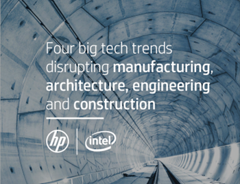 HP 4 Tech Trends Disrupting Manufacturing, Architecture, Engineering Con