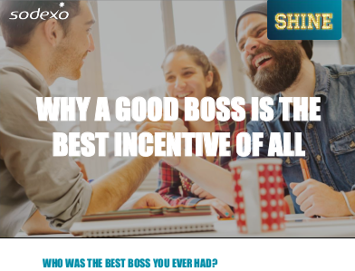 Sodexo Why a Good Boss is the Best Incentive of All
