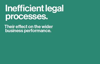 Inefficient Legal Processes: Their Effect on the Wider Business Performance