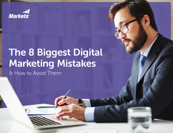 Marketo The 8 Biggest Digital Marketing Mistakes and How to Avoid Them