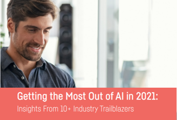 Getting the Most Out of AI in 2021