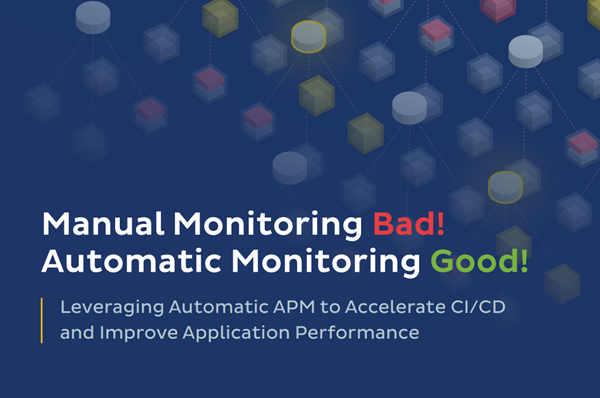 Instana Manual Monitoring – Bad! Automatic Monitoring – Go