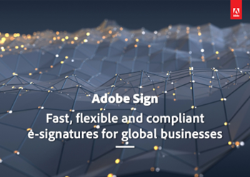 Adobe  Fast, Flexible and Compliant e-Signatures for Global Businesses