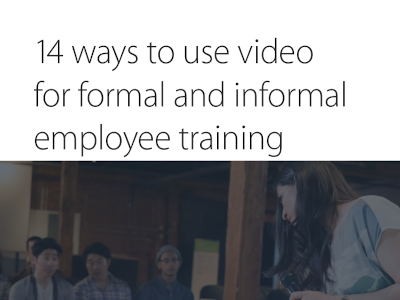 Panopto 14 Ways to Use Video for Formal and Informal Employee Training