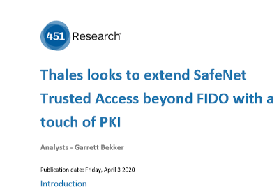 Thales Thales looks to extend SafeNet Trusted Access beyond FIDO with a touch of PKI