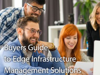 Schneider Electric Buyers Guide to Edge Infrastructure Management Solutions