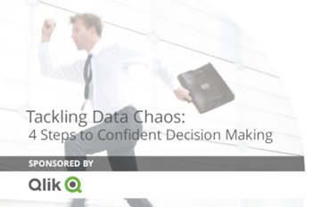 Qlik Tackling Data Chaos: 4 Steps to Confident Decision Making