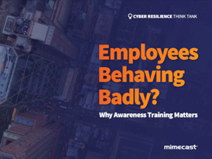 Mimecast Employees Behaving Badly? Why Awareness Training Matters
