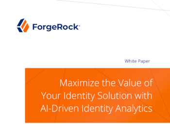 ForgeRock Maximise the Value of your Identity Solution with AI-Driven Identity Analytics