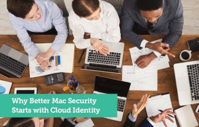 Why Better Mac Security Starts with Cloud Identity