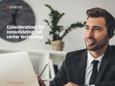 Considerations for Consolidating Call Center Technology
