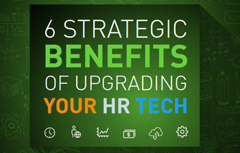 Ultimate Software 6 Strategic Benefits of Upgrading Your HR Tech