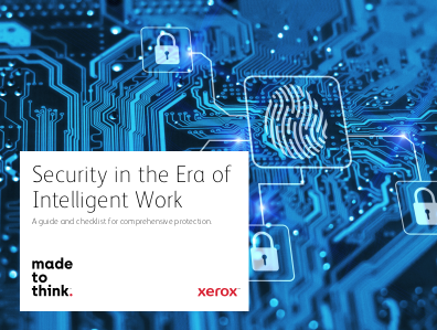 xerox Security in The Era of Intelligent Work