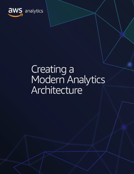 AWS Creating a Modern Analytics Architecture