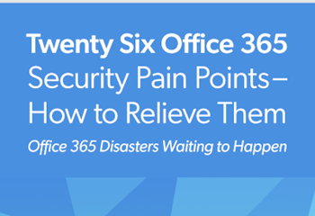 CoreView Twenty Six Office 365  Security Pain Points– How to Relieve Them