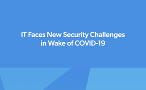 CoreView IT Faces New Security Challenges in Wake of COVID-19