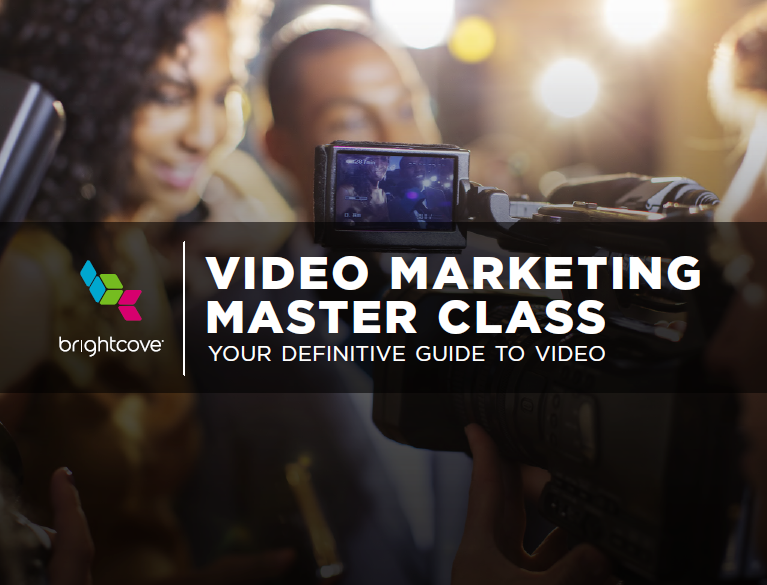 Brightcove Video Marketing Master Class: Your Definitive Guid