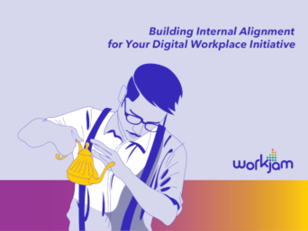 Workjam Building Internal Alignment for Your Digital Workplace Initiative