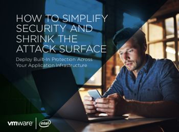 VMware How to Simplify Security and Shrink the Attack Surface