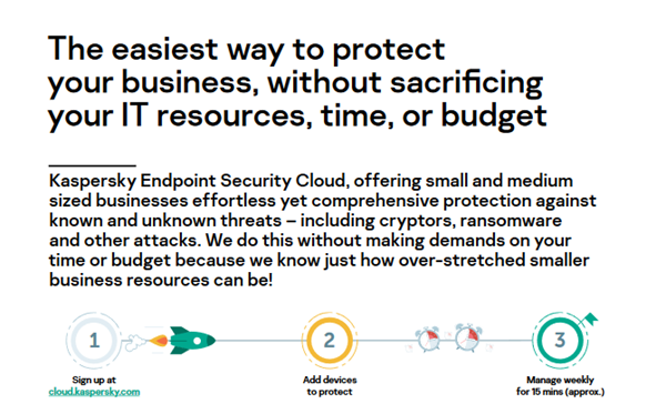 Kaspersky The Easiest Way to Protect Your Business Without Sacrificing Resources, Time or Budget