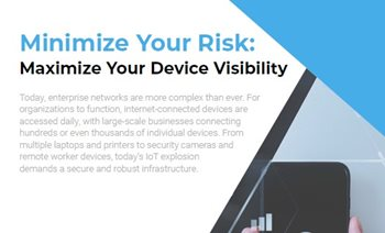 Minimize Your Risk: Maximize Your Device Visibility