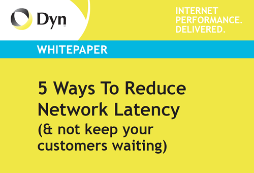 Oracle Dyn 5 Ways to Reduce Network Latency (& Not Keep Your Customers Waiting)