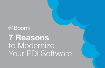 Dell Boomi 7 Reasons to Modernize Your EDI Software