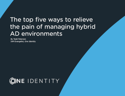 One Identity The Top 5 Ways to Relieve the Pain of Managing Hybrid AD Environments