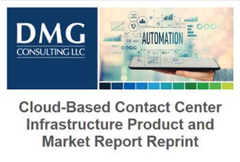Cloud-Based Contact Center Infrastructure Product and Market Report Reprint