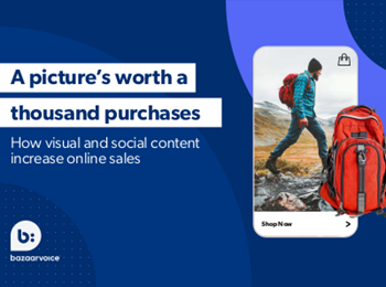 Bazaarvoice How Visual and Social Content Increase Online Sales