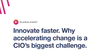 Pluralsight Accelerating Change is a CIO's Biggest Challenge
