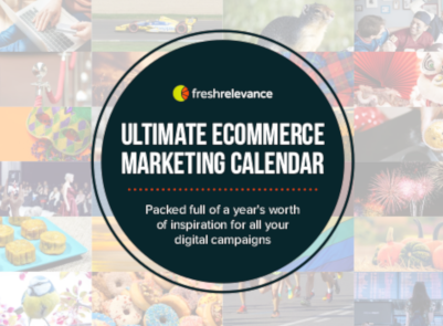 fresh relevance The Ultimate eCommerce Marketing Calendar