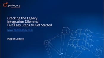 Cracking the Legacy Integration Dilemma Five Easy Steps to Get Started