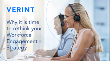 Verint Why it is Time to Rethink your Workforce Engagement Strategy