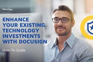 Enhance Your Existing Technology Investments with DocuSign