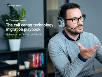 The Call Center Technology Migration Playbook