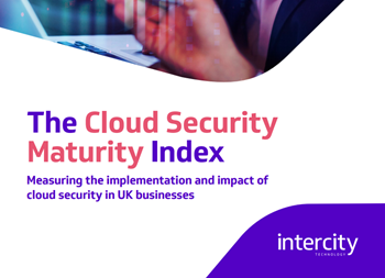 Intercity Technology The Cloud Security Maturity Index: How Secure is Y