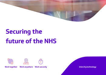 Intercity Technology Securing the Future of the NHS