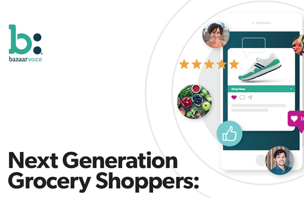 Bazaarvoice Next Generation Grocery Shoppers: 3 Immediate Ways