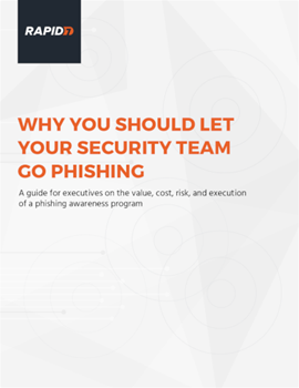 Rapid7 Why You Should Let Your Security Team Go Phishing