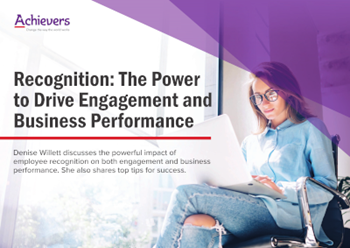 Achievers Recognition: The Power to Drive Engagement and Business Performance